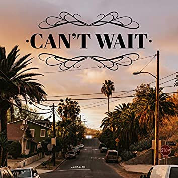 Can't Wait (feat. Jenna Nation, Atwell)
