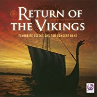 ヴァイキングの帰還 Return of the Vikings: Favourite Selections for Concert Band