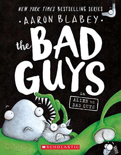 The Bad Guys in Alien vs Bad Guys (The Bad Guys #6) (6)