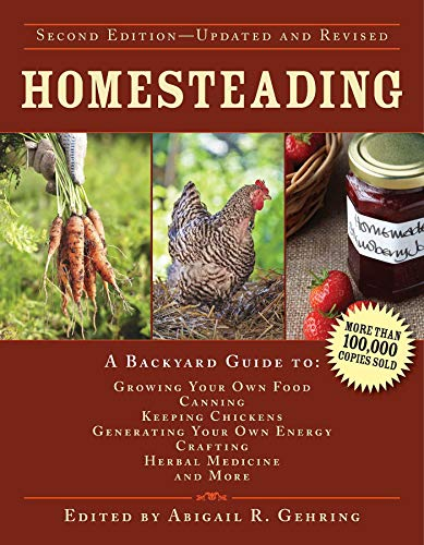 Homesteading: A Backyard Guide to Growing Your Own Food, Canning, Keeping Chickens, Generating Your...