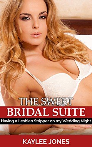 The Sweet Bridal Suite: Having a Lesbian Stripper on my Wedding Night (English Edition)