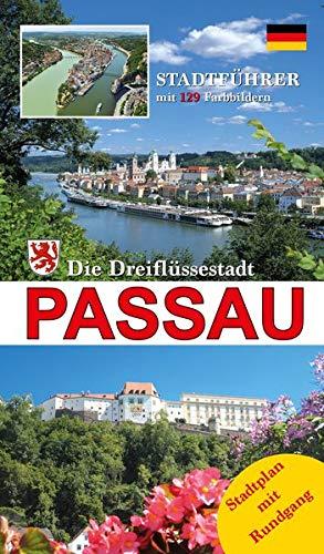 Stadtführer Passau Deutsch: Die Dreiflüssestadt (Stadtführer Passau / Die Dreiflüssestadt)