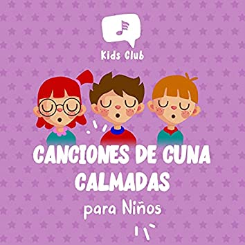 Canciones de Cuna Calmadas para Niños
