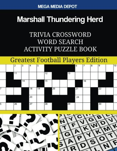Marshall Thundering Herd Trivia Crossword Word Search Activity Puzzle Book: Greatest Football Players Edition