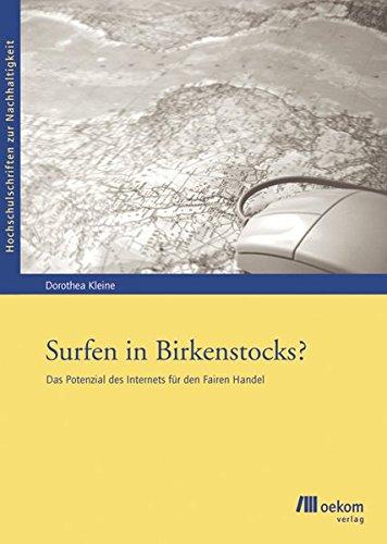 Surfen in Birkenstocks?: Das Potential des Internets für den Fairen Handel (Hochschulschriften zur Nachhaltigkeit)