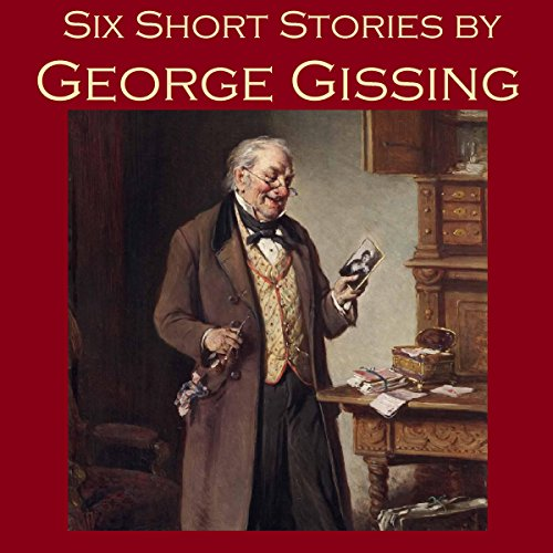 Six Short Stories by George Gissing audiobook cover art