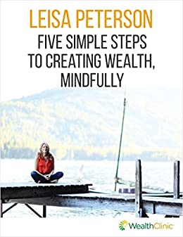 5 Simple Steps to Creating Wealth, Mindfully