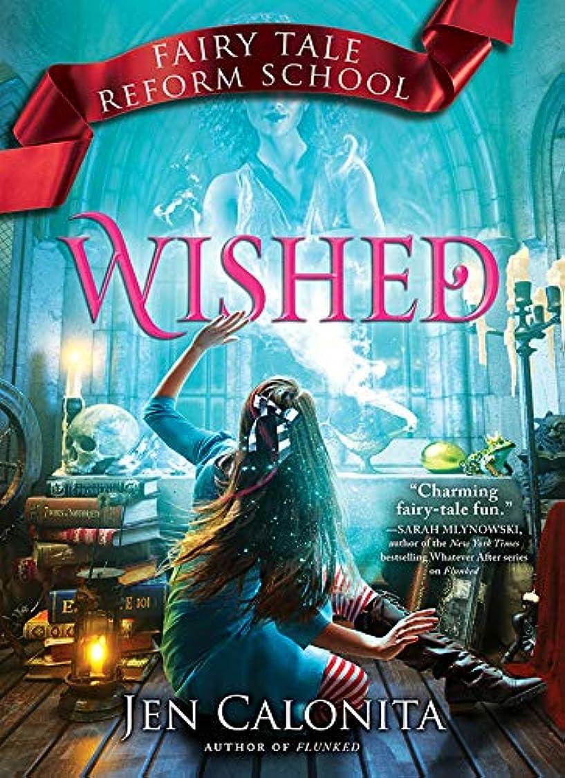有名なスクラブ仲介者Wished (Fairy Tale Reform School Book 5) (English Edition)