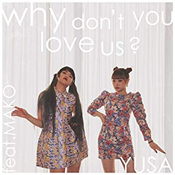 why don't you love us? (feat. MAKO)
