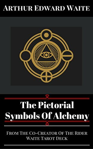 The Pictorial Symbols Of Alchemy: From The Co-Creator Of The Rider Waite Tarot Deck (English Edition)