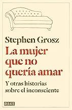 La mujer que no quería amar / The examined life: Y otras historias sobre el inconsciente / How We Lose and Find Ourselves (Spanish Edition)