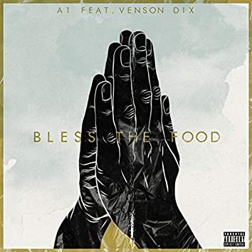 Bless The Food (feat. Venson Dix)