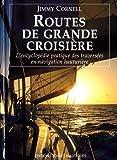 Routes de grande croisière - L'encyclopédie pratiques des traversées en navigation hauturière