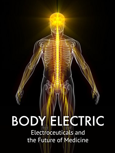 Body Electric: Electroceuticals and the Future of Medicine