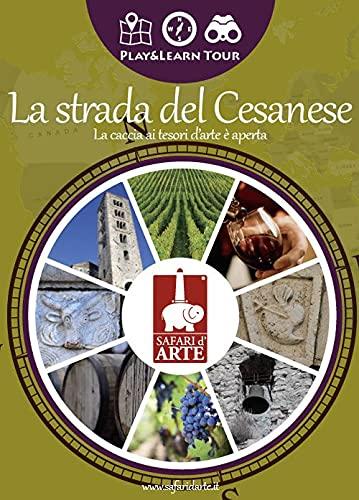 La strada del Cesanese. La caccia ai tesori d'arte è aperta. Ediz. illustrata. Con app