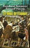 Le temps de l'Espagne - XVIe-XVIIe siècles