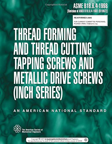 ASME B18.6.4-1998: Thread Forming And Thread Cutting Tapping Screws And Metallic Drive Screws - Inch