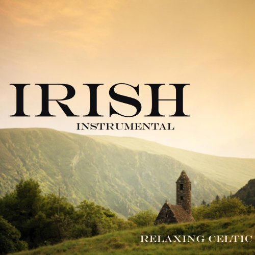 Irish - Instrumental Irish Songs - Relaxing Celtic Music
