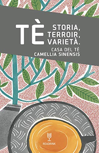 Tè... Storia, terroir, varietà. Casa del tè. Camellia Sinensis