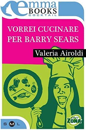 Vorrei cucinare per Barry Sears