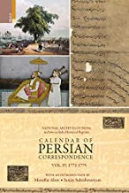 Calendar of Persian Correspondence With and Introduction by Muzaffar Alam and Sanjay Subrahmanyam, Volume IV: 1772-1775 (National Archives of India: Archives in India Historical Reprints)