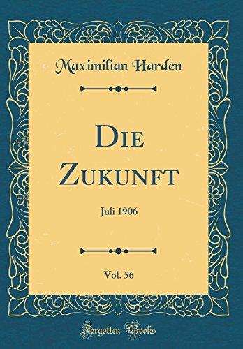 Die Zukunft, Vol. 56: Juli 1906 (Classic Reprint)