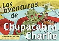 Las Aventuras De Chupacabra Charlie (Latinographix)