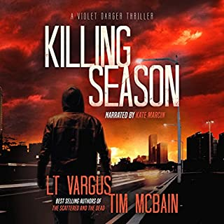 Killing Season     Violet Darger FBI Thriller Book 2              By:                                                                                                                                 Tim McBain,                                                                                        L.T. Vargus                               Narrated by:                                                                                                                                 Kate Marcin                      Length: 9 hrs and 41 mins     3 ratings     Overall 3.0