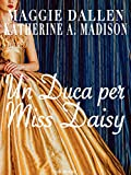 Un Duca per Miss Daisy (Sweet Regency Vol. 1)