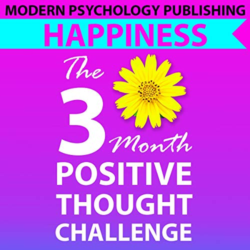 Happiness: The Three Month Positive Thought Challenge audiobook cover art