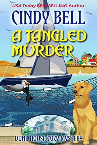 A Tangled Murder (Dune House Cozy Mystery Book 20) by [Cindy Bell]