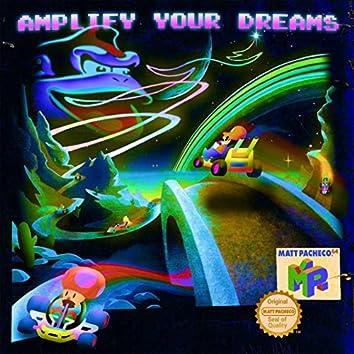 Amplify Your Dreams