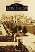 The Biltmore Estate: Gardens and Grounds (Images of America)
