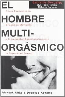 El Hombre Multiorgasmico (Spanish Edition) by Chia, Mantak, Abrams, Douglas (1997) Paperback