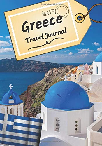 Greece travel journal: Logbook to tell your stories and history | Plan your trip and write down your memories | Anecdote of your stay at | Check list before departure |