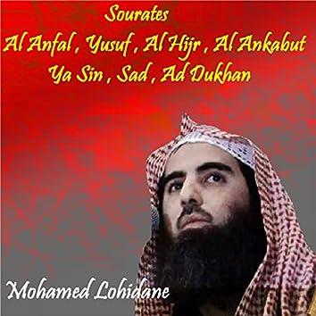 Sourates Al Anfal , Yusuf , Al Hijr , Al Ankabut , Ya Sin , Sad , Ad Dukhan (Quran)