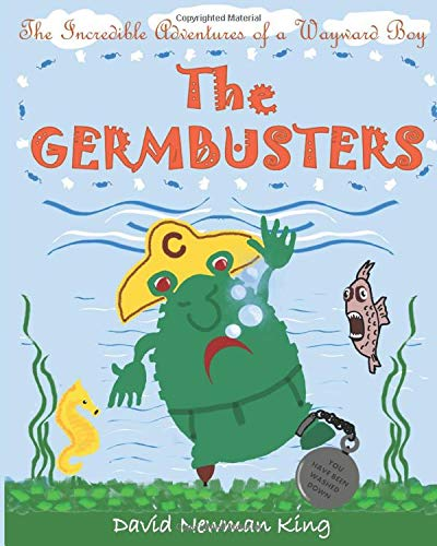 The Germbusters (The Incredible Adventures of a Wayward Boy)