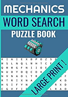 Mechanics Word Search Puzzle Book: Large Print Word Searches, brain games about mechanics, engines, fuels and more !   7x1...