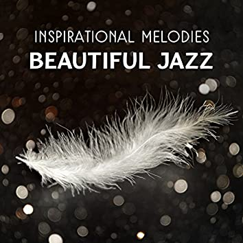 Inspirational Melodies – Beautiful Jazz for Mood Improvement, Smooth Instrumental Background, Relaxing Music Lounge, Piano Sessions