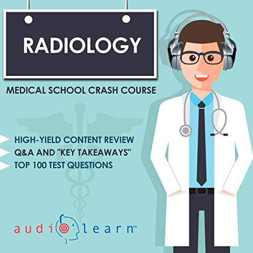 Radiology - Medical School Crash Course audiobook cover art