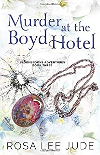 Murder at the Boyd Hotel (BloomSpoons Adventures)