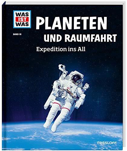 WAS IST WAS Band 16 Planeten und Raumfahrt. Expedition ins All (WAS IST WAS Sachbuch, Band 16)