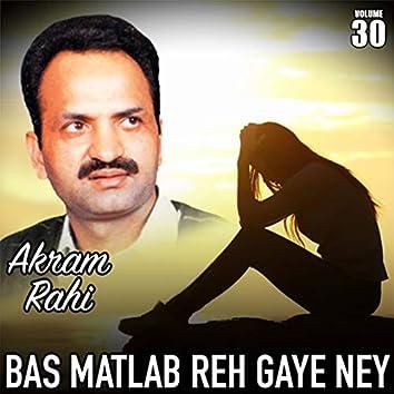 Bas Matlab Reh Gaye Ney, Vol. 30
