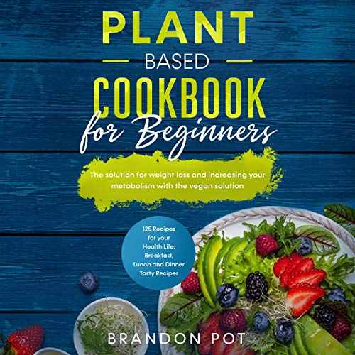 Plant Based Cookbook for Beginners cover art