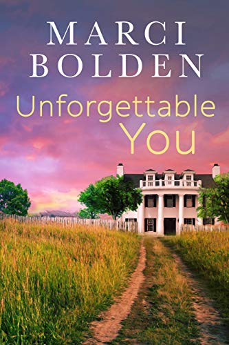 Unforgettable You by [Marci Bolden]