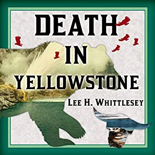 Death in Yellowstone     Accidents and Foolhardiness in the First National Park              By:                                                                                                                                 Lee H. Whittlesey                               Narrated by:                                                                                                                                 Stephen R. Thorne                      Length: 13 hrs and 26 mins     116 ratings     Overall 4.4