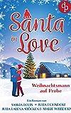 Santa in Love: Weihnachtsmann auf Probe