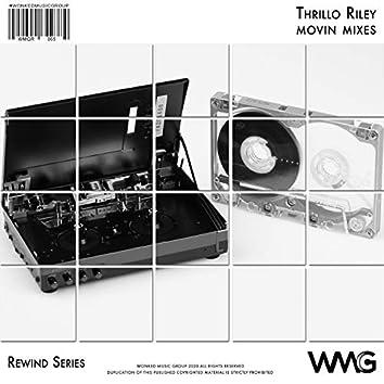 Rewind Series: Thrillo Riley - Movin Mixes