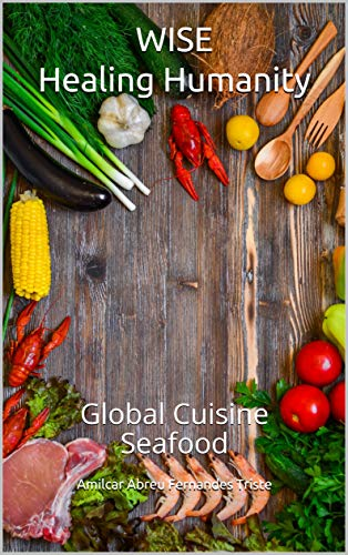 WISE Healing Humanity: Global Cuisine Seafood