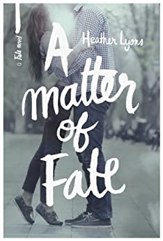 A Matter of Fate (Fate Series Book 1) by [Heather Lyons]